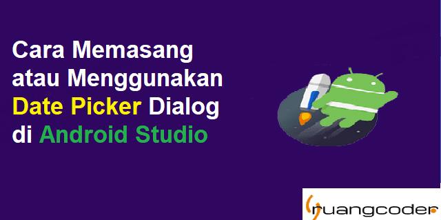 Membuat Date Picker Dialog di Android Studio
