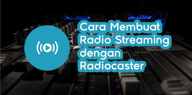 Catatan Ikrom Cara Membuat Radio Streaming dengan RadioCaster