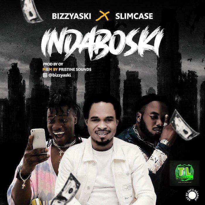 Bizzyaski-Indaboski-Ft-Slimcase-mp3-download-Teelamford