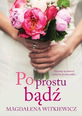 http://z-ksiazka-w-reku.blogspot.com/2016/01/po-prostu-badz-magdaleny-witkiewicz.html
