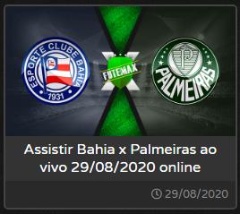 Bahia x Palmeiras ao vivo em HD sem travar, acompanhe agora Palmeiras e Bahia hoje 29/08/2020 aqui no  F u t e m a x .fm