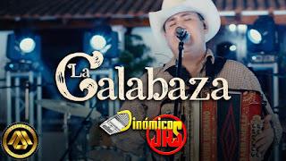 LETRA La Calabaza Dinamicos Jrs