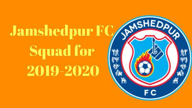Jamshedpur FC Full Team Squad Details for 2019-2020