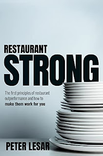 Restaurant Strong: First Principles of Restaurant Outperformance and How to Make Them Yours by Peter LeSar - book promotion