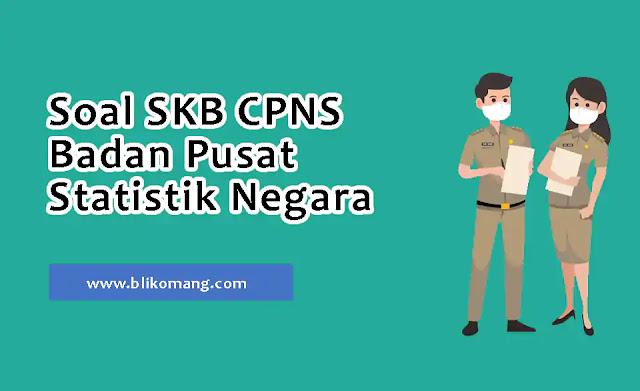 Contoh Soal SKB CPNS Badan Pusat Statistik Negara 2021