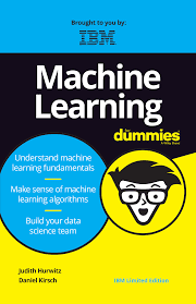 Machine Learning For Dummies (IBM Edition)