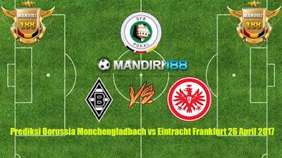 AGEN BOLA - Prediksi Borussia Monchengladbach vs Eintracht Frankfurt 26 April 2017