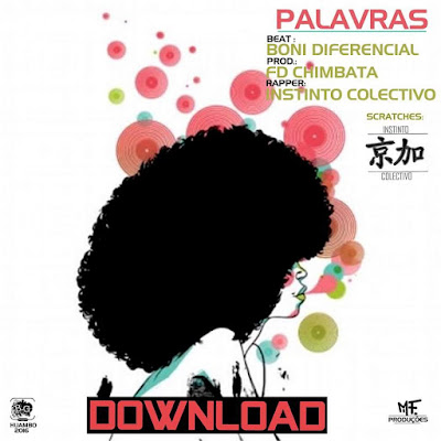 http://www.mediafire.com/download/qq5gg3ryu41xjua/Palavras+-+Instinto+Colectivo+%28Prod.+FD+Chimbata%29+Beat+Boni+Diferencial.mp3
