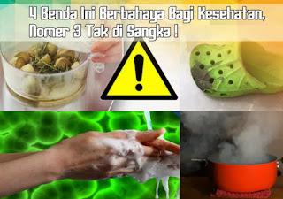 4 Benda Ini Berbahaya Bagi Kesehatan, Nomer 3 Tak di Sangka !
