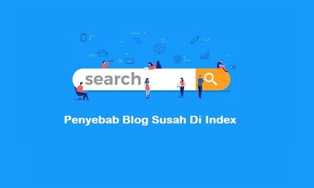 5 Penyebab Blog Sulit Di Index Oleh Mesin Pencari
