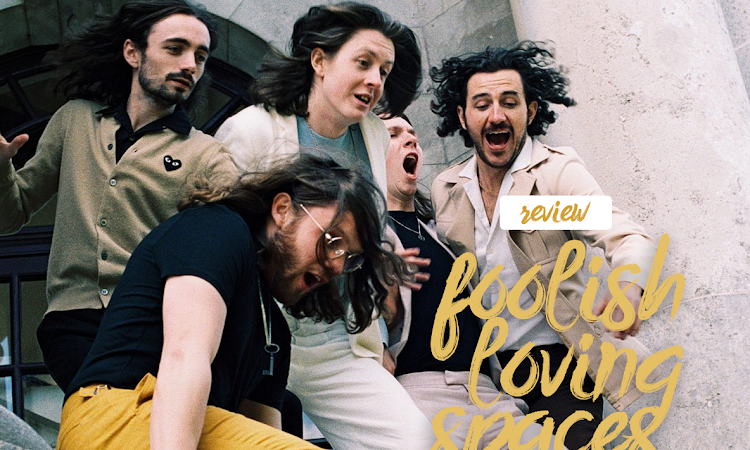 Foolish Loving Spaces | Review