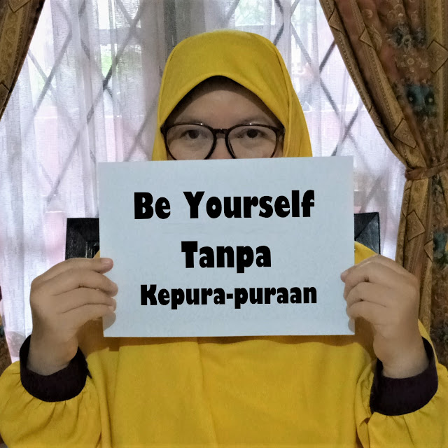 be yourself tanpa kepura-puraan