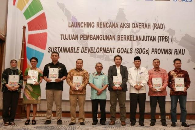 Launching Rencana Aksi Daerah (RAD) Tujuan Pembangunan Berkelanjutan (TPB) / Sustainable Development Goals (SDGs) Provinsi Riau
