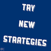 Try new strategies.