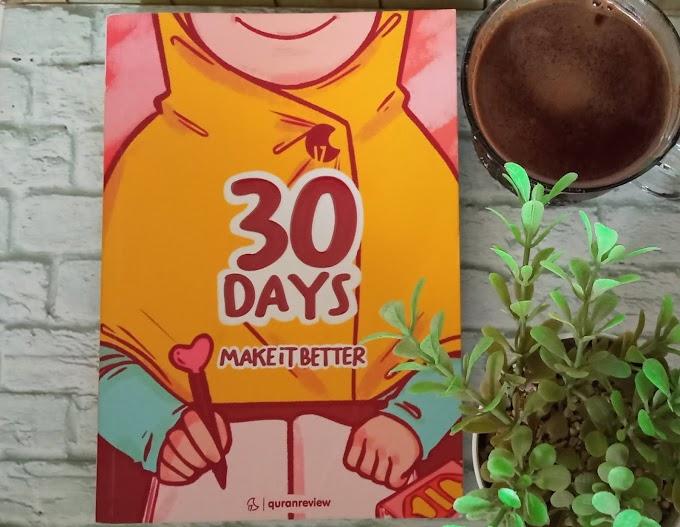 REVIEW BUKU : 30 DAYS MAKE IT BETTER