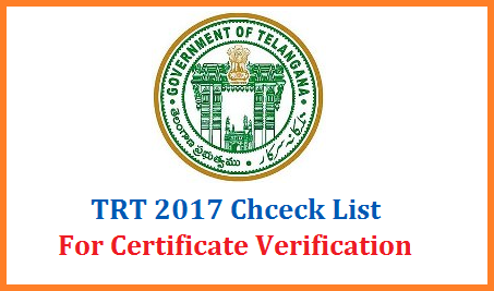 TS TRT 2017 Certificate verification to be held on 11.07.2019 at District Headquarters. Telangana Teachers Recruitment Test 2017 Provisionally Selected Candidates have to attend the Certificate verification with Check List available here. Keep ready all TRT 2017 Related Original Certificates with 3 Sets of Attested Copies and attent the Certificate verification telangana-trt-2017-certificate-verification-check-list-download