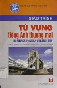 Giáo Trình Từ Vựng Tiếng Anh Thương Mại - Nguyễn Thị Quế Nhung