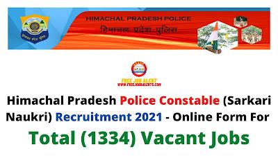 Free Job Alert: Himachal Pradesh Police Constable (Sarkari Naukri) Recruitment 2021 - Online Form For Total (1334) Vacant Jobs
