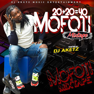 [MIXTAPE] DJ AKET -- 20 PLUS 20 MOFOTI MIXTAPE