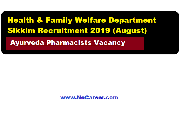 Health & Family Welfare Department Sikkim Recruitment 2019 (August) | Ayurveda Pharmacists Vacancy