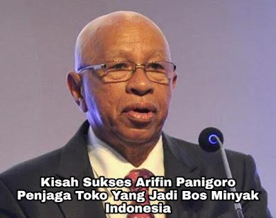 Kisah Sukses Arifin Panigoro, Penjaga Toko Yang Jadi Bos Minyak Indonesia