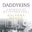 #BookReview : Daddykins A Memoir of My Father and I by Kalpana Mohan