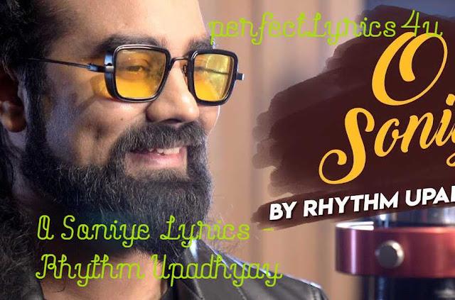 O Soniye Lyrics - Rhythm Upadhyay