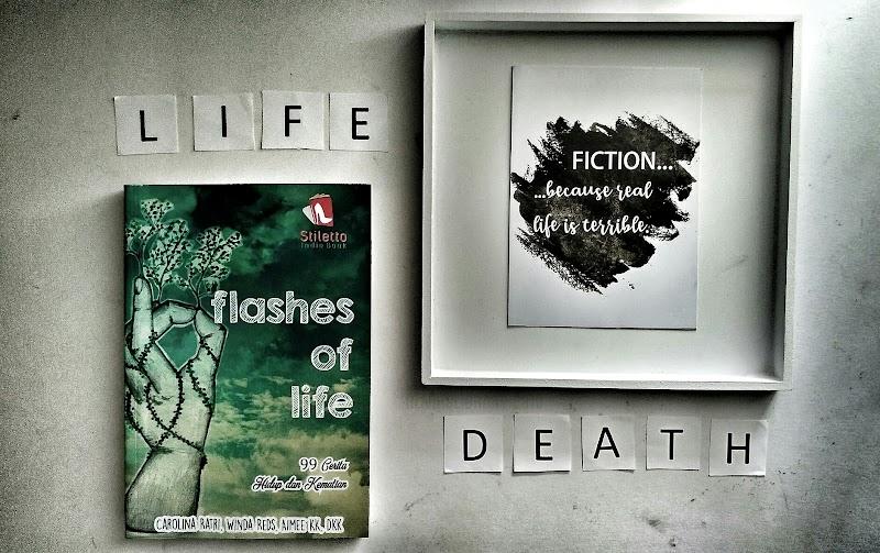 Book Review : Flashes of Life - 99 Cerita Tentang Hidup Dan Kematian
