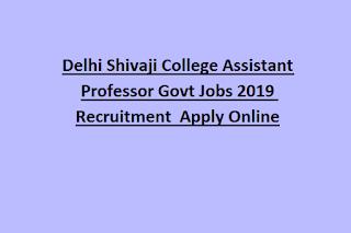 Delhi Shivaji College Assistant Professor Govt Jobs 2019 Recruitment Apply Online