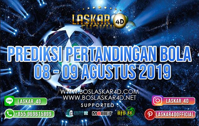 PREDIKSI PERTANDINGAN BOLA 08 – 09 AGUSTUS 2019
