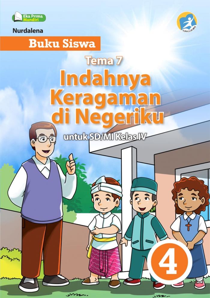 Buku Siswa Tema 7 Indahnya Keragaman di Negeriku untuk SD/MI Kelas IV Kurikulum 2013