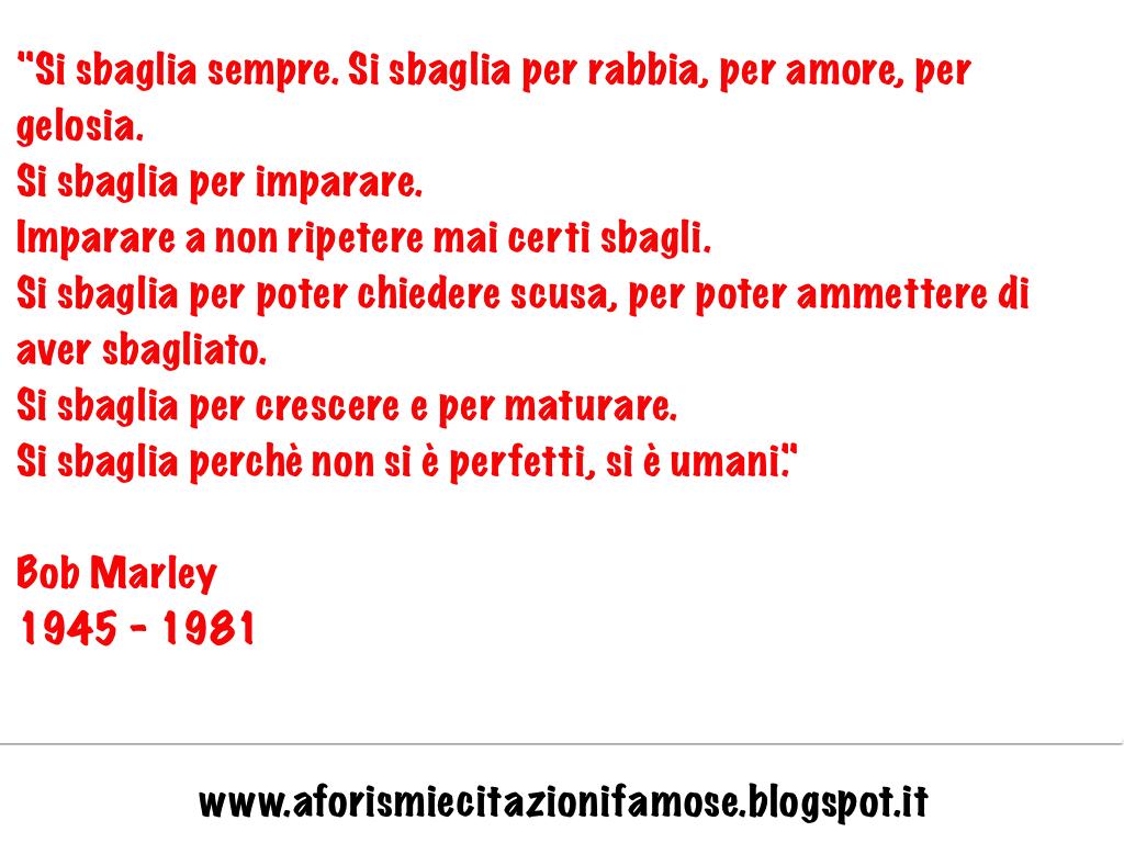 Favoloso Aforismi e citazioni famose: Bob Marley Frase Famosa HE41