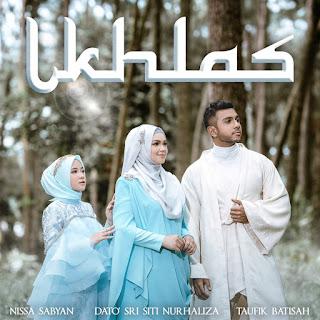 Siti Nurhaliza, Nissa Sabyan & Taufik Batisah - Ikhlas MP3