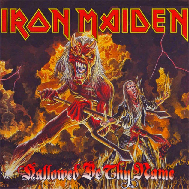 Hallowed be thy name. Iron Maiden
