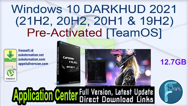 Windows 10 DARKHUD 2021(21H2, 20H2, 20H1 & 19H2) Pre-Activated [TeamOS]