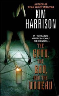 The good, the bad and the undead by Kim Harrison