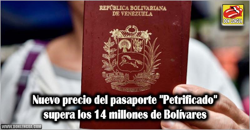 """Nuevo precio del pasaporte """"Petrificado"""" supera los 14 millones de Bolívares"""