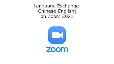 language exchange |Chinese-English| on Zoom 2021