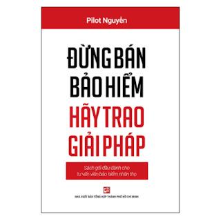 Đừng Bán Bảo Hiểm Hãy Trao Giải Pháp ebook PDF EPUB AWZ3 PRC MOBI