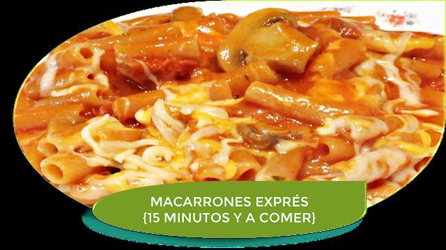 MACARRONES EXPRÉS EN 15 MINUTOS Y A COMER ¡BUENÍSIMOS!