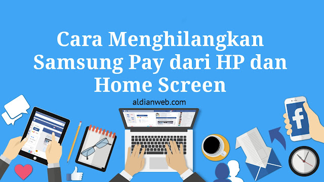 Cara Menghilangkan Samsung Pay dari HP dan Home Screen