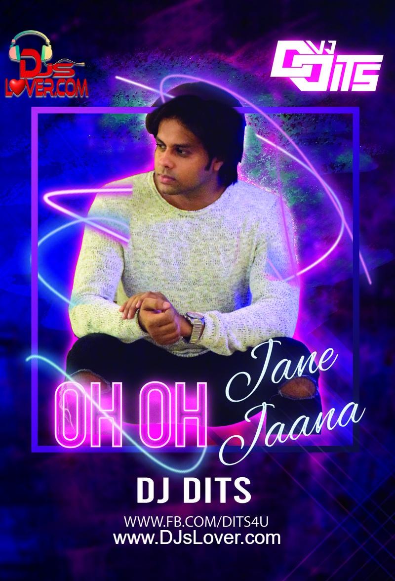 Oh Oh Jane Jaana Remix DJ Dits Bollywood song