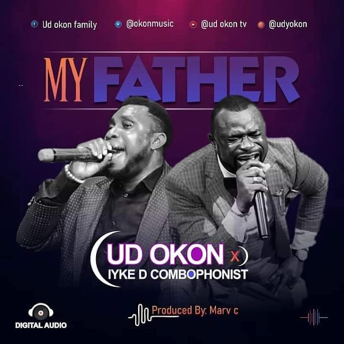 Music: UD OKON - MY FATHER (Ft. IYKE D COMBOPHONIST)