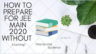 How to Prepare JEE Main Without Coaching?