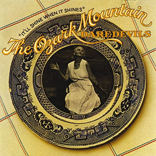Cover of It'll Shine When It Shines - The Ozark Mountain Daredevils