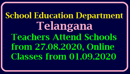 Telangana Teachers Attend Schools from 27.08.2020, Online Classes from 01.09,2020/2020/08/telangana-teachers-attend-schools-from-27-08-2020-online-classes-from-01-089-2020.html
