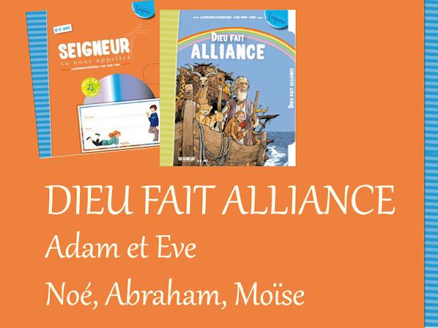 Dieu fait Alliance (avec Adam et Eve, Abraham, Noé, Moïse)