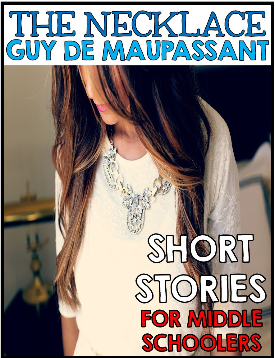 creative classroom core the all time best short stories for the necklace guy de maupassant