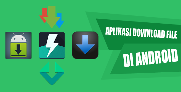 Aplikasi download File di Android Terbaik