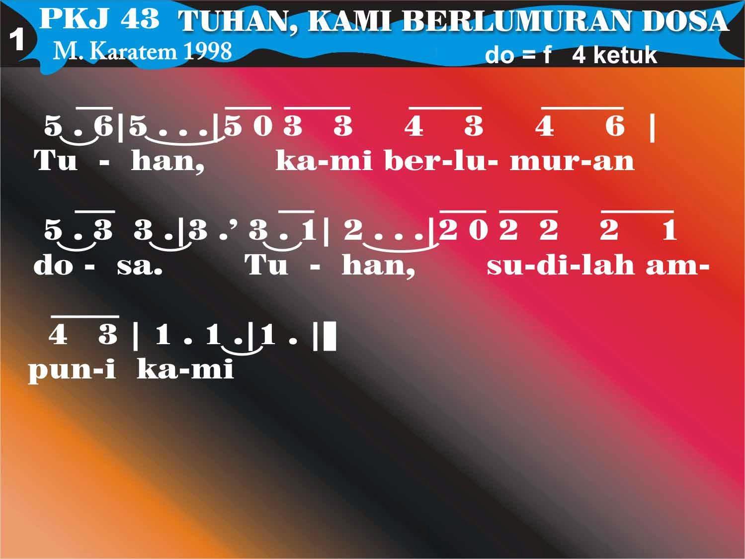 Kord Lagu PKJ 43 Tuhan Kami Berlumuran Dosa